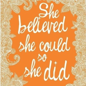 She-Believed-So-She-Did