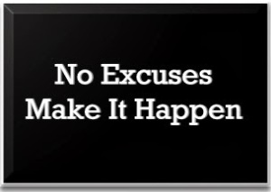 no excuses make it happen